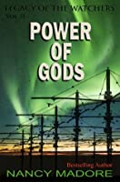 Power of Gods (Legacy of the Watchers Book 2)