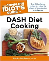The Complete Idiot S Guide To Dash Diet Cooking By Deirdre border=