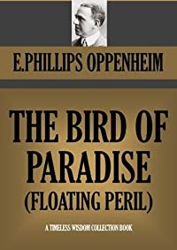 The Bird of Paradise (Floating Peril)