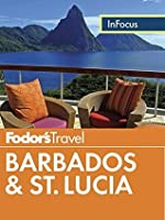 Fodor's In Focus Barbados & St. Lucia (Full-color Travel Guide)