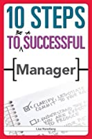 10 Steps to Be a Successful Manager (10 Steps to Successful..)