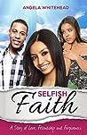 Selfish Faith: A Story of Love, Friendship and Forgiveness (The Girlfriend #2)