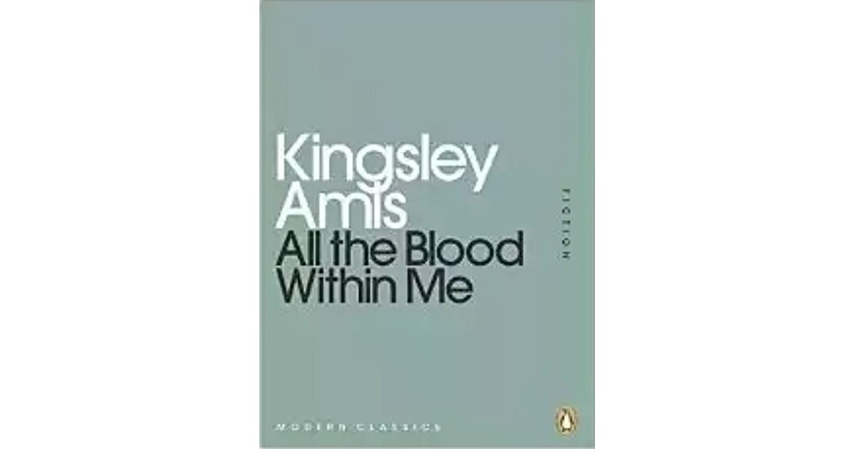 all the blood within me amis kingsley