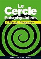 Le Cercle des pataphysiciens (La Petite Collection t. 544)