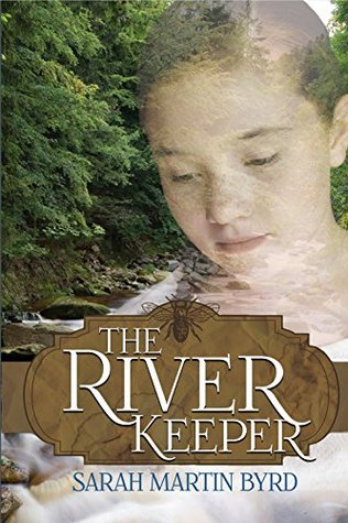 The River Keeper by Sarah Martin Byrd
