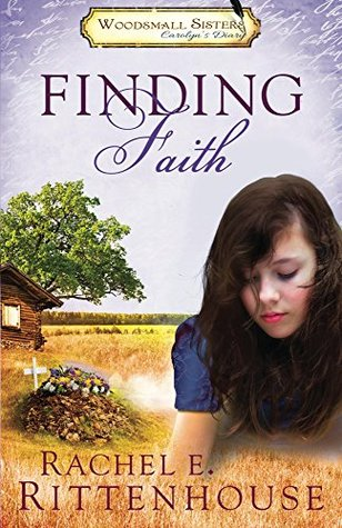 Finding Faith: The Diaries of the Woodsmall Sisters: Book 1 -Carolyn's Diary