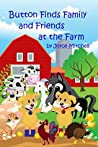 Button Finds Family and Friends at the Farm by Joyce  Mitchell