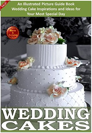 Sam Wedding Cake.Weddings Wedding Cakes An Illustrated Picture Guide Book For