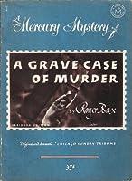 A Grave Case of Murder