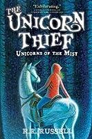 The Unicorn Thief (Unicorns of the Mist Book 2)