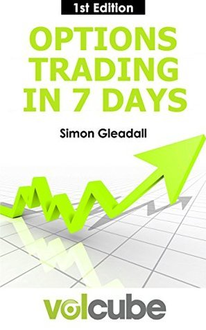 Options trading in 7 days  With - Gleadall  Simon