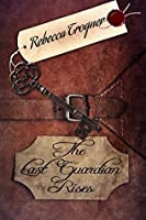 The Last Guardian Rises (The Last Keeper's Daughter, #2)