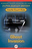 Ghost Invasion (Castle Court Kids, 3)