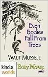 Even Bodies Fall From Trees (Body Movers; Yokohama #1)