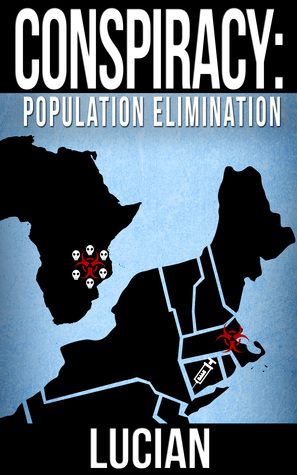 Conspiracy: Population Elimination (Conspiracy, #3)