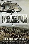 Logistics in the Falklands War by Kenneth L. Privratsky