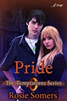 Pride (The Temptations Series Book 1)