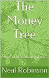 The Money Tree: How to make money grow!
