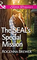 The SEAL's Special Mission (Mills & Boon Superromance)