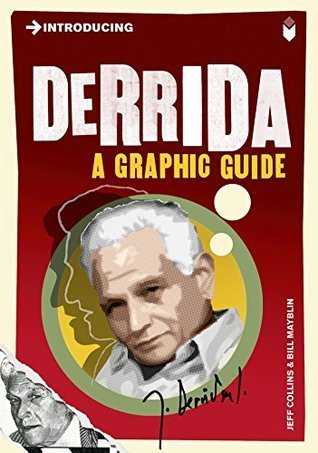 Introducing Derrida A Graphic Guide