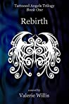 Rebirth (Tattooed Angels, #1)