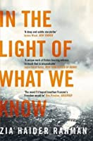 Citaten Uit The Kite Runner : In the light of what we know by zia haider rahman 2 star ratings