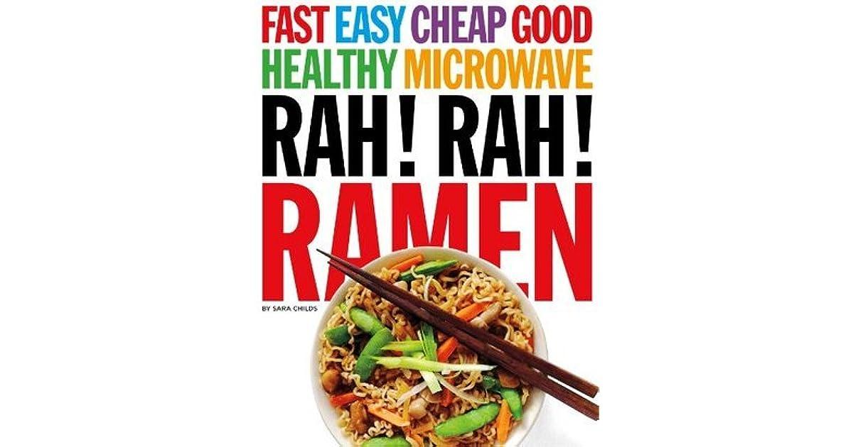 Rah Rah Ramen Fast Easy Cheap Good And Healthy Microwave