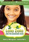 Lola Zola and the Lemonade Crush (Lola Zola, #1)