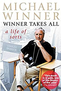 Michael Winner: Winner Takes All: A Life of Sorts