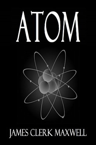 Atom (The Scientific Papers of James Clerk Maxwell #2)