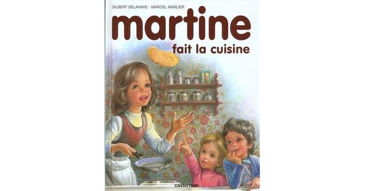 martine fait la cuisine by gilbert delahaye