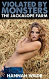 Violated By Monsters: The Jackalope Farm