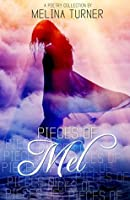 Pieces Of Mel (Pieces Of Mel Poetry Collection Book 1)