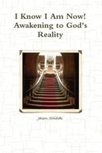 I Know I am Now: Awakening to God's Reality
