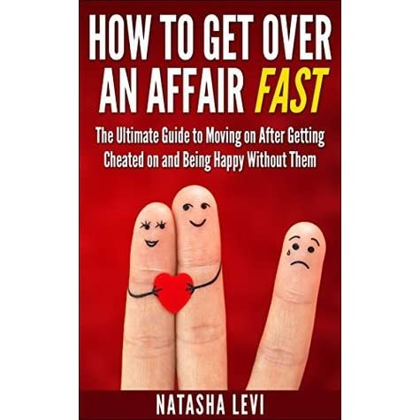 How to get over an affair and move on