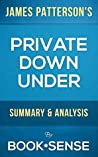 Private Down Under: by James Patterson & Michael White | Summary & Analysis