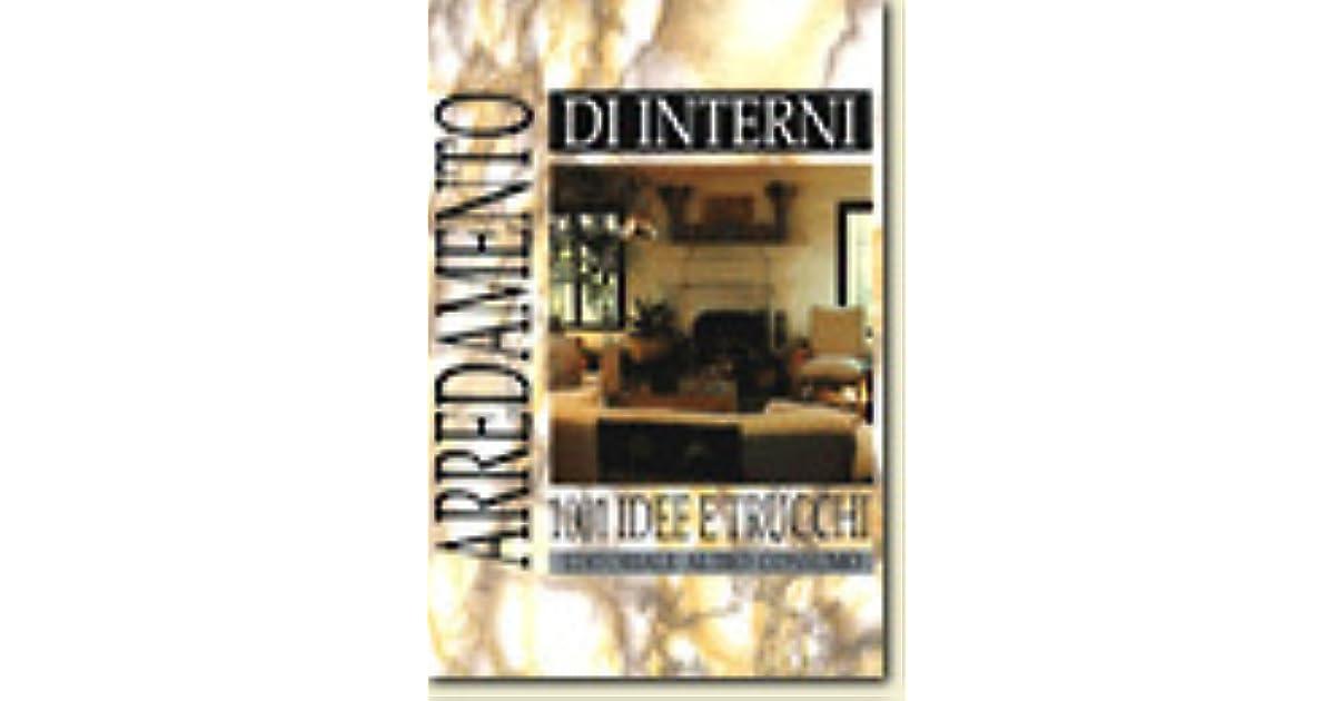 Arredamento Di Interni 1001 Idee E Trucchi.Arredamento D Interni 1001 Idee E Trucchi By Paolo Frello
