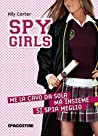 Me la cavo da sola ma insieme si spia meglio (Spy Girls, #6)