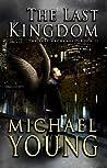 The Last Kingdom (The Last Archangel, #2)