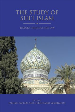 Study of Shi'i Islam, The: History, Theology and Law