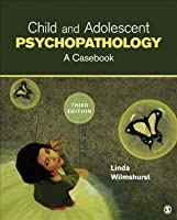 Child and Adolescent Psychopathology: A Casebook