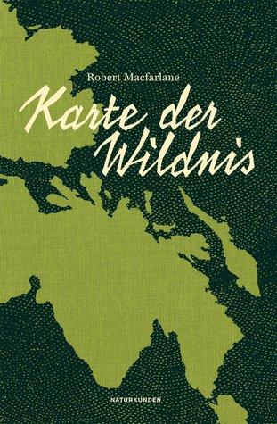 Karte der Wildnis by Robert Macfarlane