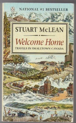 Travels in Smalltown Canada Welcome Home