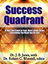 Success Quadrant: If You Can Count to Four, Here's How to Get Everything You Want Out of Life! (Online Millionaire Plan Book 1)