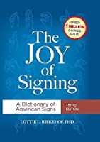 The Joy of Signing Third Edition: A Dictionary of American Signs