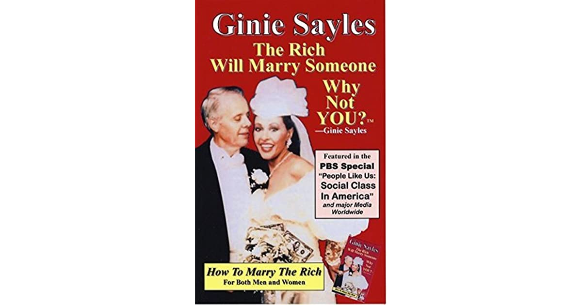 HOW TO MARRY THE RICH: The Rich Will Marry Someone, Why