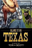 Blame it on Texas (Lone Star Cowboys #1)