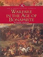 Warfare in the Age of Bonaparte (Pen & Sword Military Classics)