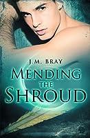 Mending The Shroud (Shroud Trilogy #2)
