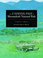The Undying Past of Shenandoah National Park